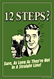(13x19) 12 Steps Not In A Straight Line Beer Drinking Funny Retro Poster