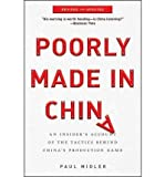 img - for [ POORLY MADE IN CHINA: AN INSIDER'S ACCOUNT OF THE CHINA PRODUCTION GAME (REVISED, UPDATED) ] By Midler, Paul ( Author) 2011 [ Paperback ] book / textbook / text book