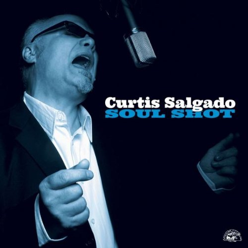 Curtis Salgado - Soul Shot Review