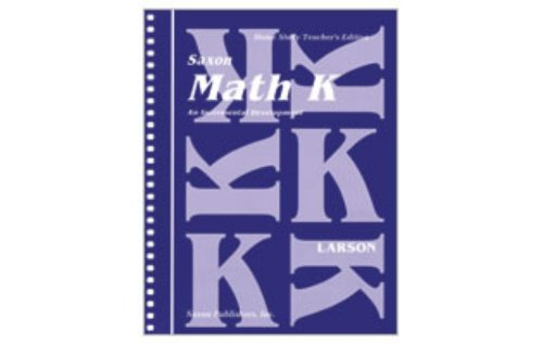 Saxon Math K: Home School Teachers Edition (Homeschool Math Grade K)