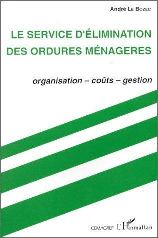 le-service-delimination-des-ordures-menageres-organisation-couts-gestion-de-andre-le-bozec-3-mai-200