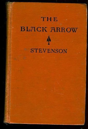 The Black Arrow: A Tale of the Two Roses, Robert Louis Stevenson