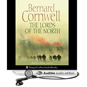 The Lords of the North: Saxon Chronicles, Book 3 Bernard Cornwell and Jamie Glover