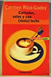img - for Cortados, solos y con (mala) leche book / textbook / text book