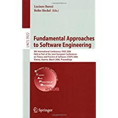 Fundamental Approaches to Software Engineering: 9th International Conference, FASE 2006, Held as Part of the Joint European Conferences on Theory and ... Computer Science and General Issues) Luciano Baresi, Reiko Heckel