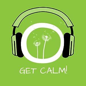Get Calm! Innere Unruhe bekämpfen mit Hypnose Hörbuch