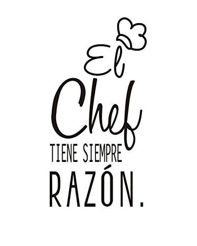 LO+DEMODA Vinilo Decorativo El Chef Siempre Tiene La Razon