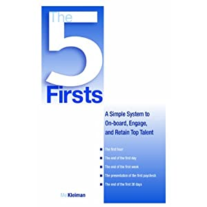 The 5 Firsts: A Simple System to On-board, Engage & Retain Top Talent