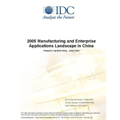 2005 Manufacturing and Enterprise Applications Landscape in China Claudio Checchia and Daphne Chung