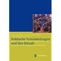 Politische Versammlungen und ihre Rituale: Repräsentationsformen und Entscheidungsprozesse des Reichs und der...