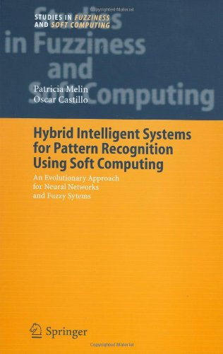 Hybrid Intelligent Systems for Pattern Recognition Using Soft Computing: An Evolutionary Approach for Neural Networks and Fuzzy Systems (Studies in Fuzziness and Soft Computing)