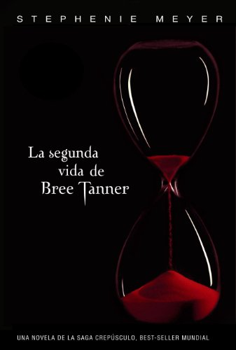 Stephenie Meyer - La segunda vida de Bree Tanner (The Short Second Life of Bree Tanner)