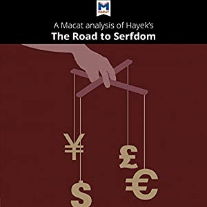 A Macat Analysis of Friedrich Hayek's The Road to Serfdom Audiobook