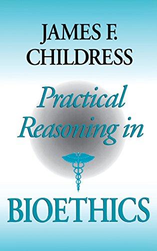 Practical Reasoning in Bioethics (Medical Ethics)
