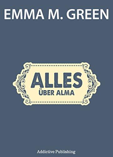 Emma M. Green - Alles über Alma (Du + Ich: Wir Zwei) (German Edition)