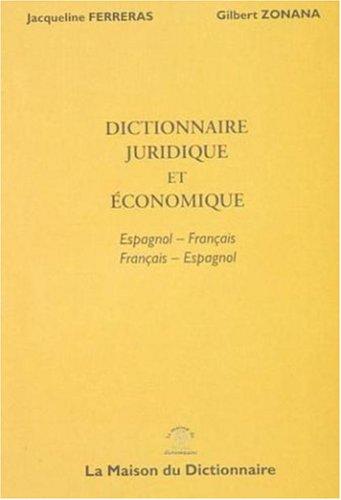 Dictionnaire juridique et economique : espagnol-français / français-espagnol