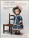 img - for The Dollmaker's Workbook: Children Dolls (Volume 2: French Dolls) book / textbook / text book