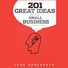 201 Great Ideas for Your Small Business, 3rd Edition (       UNABRIDGED) by Jane Applegate Narrated by Aimee Castle