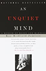 An Unquiet Mind: A Memoir of Moods and Madness (Vintage)