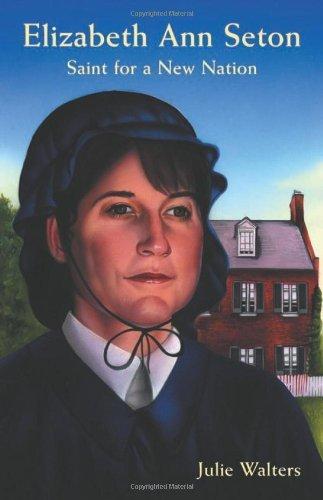 Julie Walters - Elizabeth Ann Seton: Saint for a New Nation