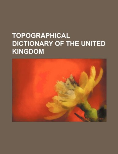 Topographical Dictionary of the United Kingdom