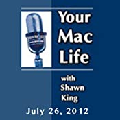 Your Mac Life, July 26, 2012 | [Shawn King]