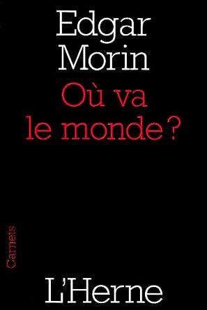 Où va le monde ? - Edgar Morin