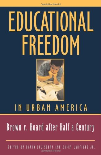educational-freedom-in-urban-america-fifty-years-after-brown-v-board-of-education-by-salisbury-david