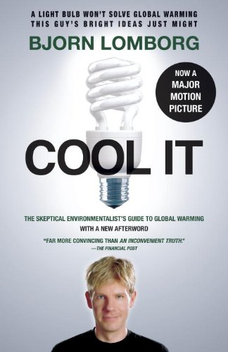 Cool IT (Movie Tie-in Edition): The Skeptical Environmentalist's Guide to Global Warming (Vintage)