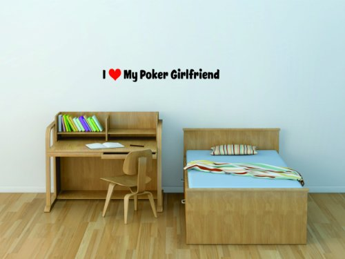 I Love My Poker Girlfriend Picture Art - Boys Bedroom - Card Game - Peel & Stick Sticker - Vinyl Wall Decal - Size : 4 Inches X 24 Inches - 22 Colors Available