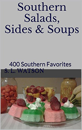 Southern Salads, Sides & Soups: 400 Southern Favorites by S. L. Watson