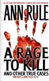 A Rage to Kill( And Other True Cases)[RAGE TO KILL][Mass Market Paperback]