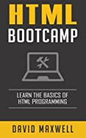 HTML: Quick Start Guide: Learn The Basics Of HTML and CSS in 2 Weeks Front Cover