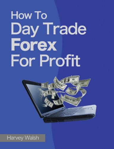 How To Day Trade Forex For Profit