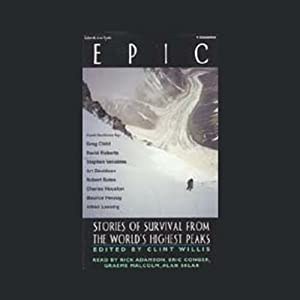 Epic: Stories of Survival from the World's Highest Peaks | [Greg Child, David Roberts, Stephen Venables]