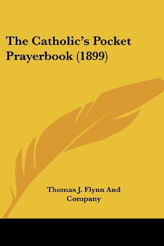 The Catholic's Pocket Prayerbook (1899)