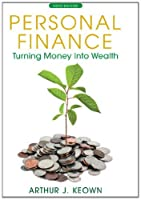 Personal Finance: Turning Money into Wealth, 6th Edition Front Cover