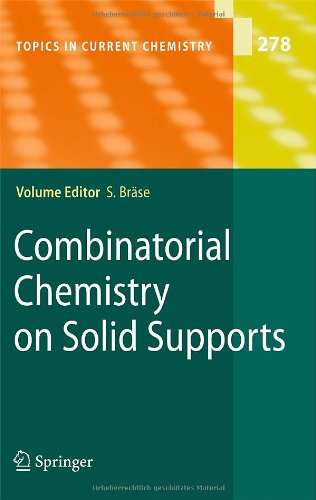 Combinatorial Chemistry On Solid Supports (Topics In Current Chemistry)