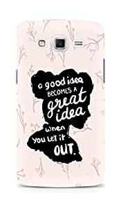 AMEZ a good idea becomes a great idea when you let it out Back Cover For Samsung Galaxy Grand Max