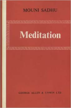 Meditation: Mouni Sadhu: 9780042480077: Amazon.com: Books