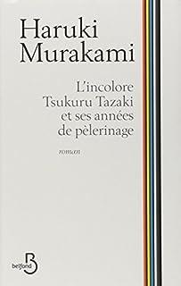 L'incolore Tsukuru Tazaki et ses années de pèlerinage, Murakami, Haruki