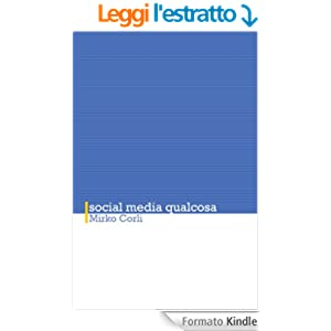 Social media qualcosa (Discorsi socialmente utili Vol. 1) (Italian Edition)