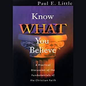 Know What You Believe | [Paul E. Little]