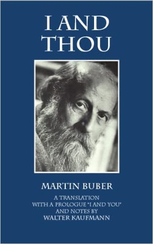 I and Thou, Trans. Kaufmann written by Martin Buber