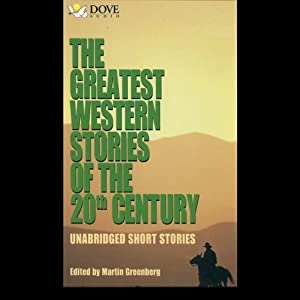 The Greatest Western Stories of the 20th Century | [Louis L'Amour, Brian Garfield, Donald Hamilton, Marcia Muller, Chad Oliver, Bill Pronzini, Owen Wister, Loren D. Estleman]