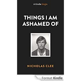 THINGS I AM ASHAMED OF: A Memoir (Kindle Single) (English Edition)