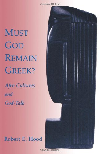 Must God Remain Greek?: Afro Cultures and God-Talk