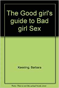 Consider, that The good girls guide to bad girl sex apologise
