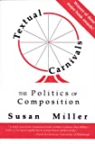 Textual Carnivals: The Politics of Composition (0809319225) by Miller, Susan