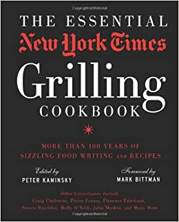 The Essential New York Times Grilling Cookbook: More Than